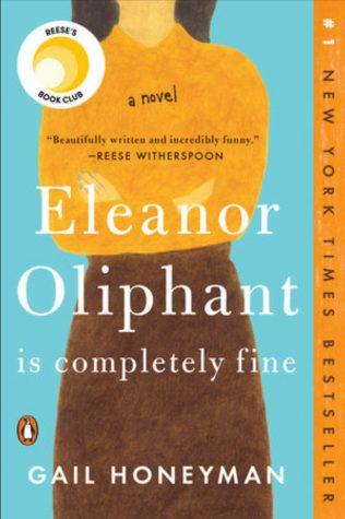 Gail Honeyman's debut novel, Eleanor Oliphant Is Completely Fine.