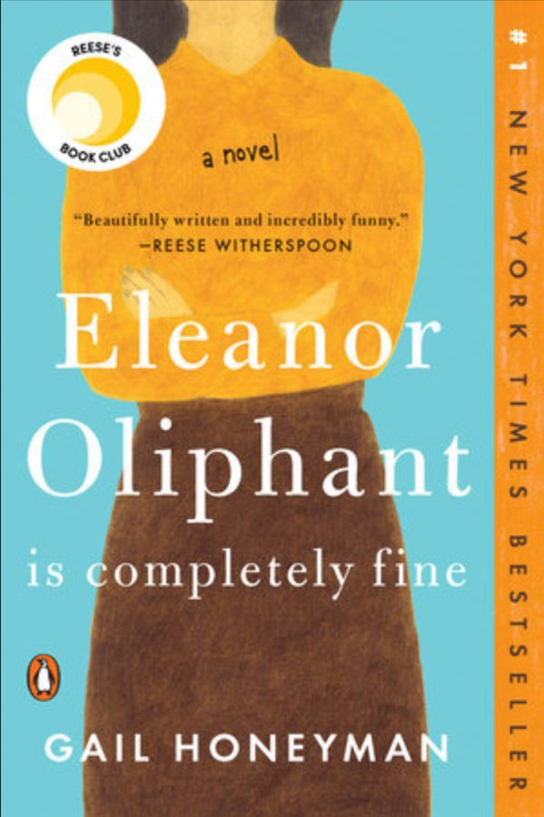 Gail Honeyman's debut novel, Eleanor Oliphant Is Completely Fine.